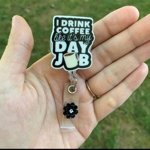 I drink coffee Badge Holder